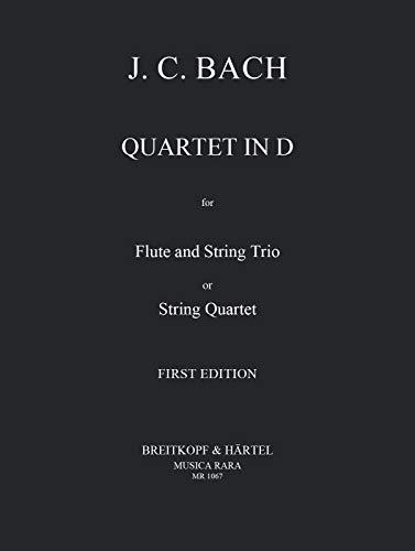 Quartett D-Dur : für Flöte undStreichtrio: Johann Christian Bach