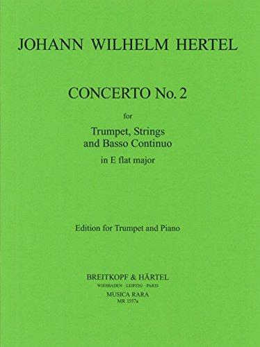 Concerto no.2 e flat major : fortrumpet and strings: Johann Wilhelm Hertel