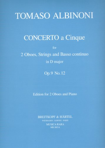 Concerto a 5 D-Dur op.9,12 für 2 Oboen,Streicher und Bc : für 2 Oboen: Tomaso Albinoni
