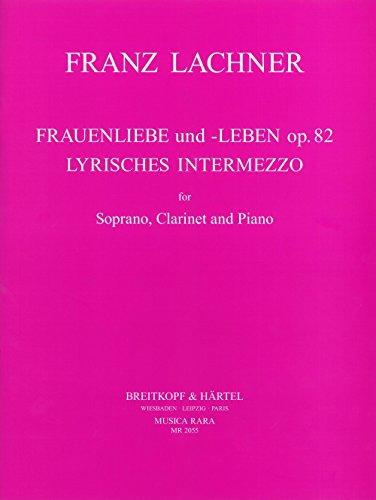 Frauenliebe und Leben op.82 undLyrisches Intermezzo für: Franz Paul Lachner