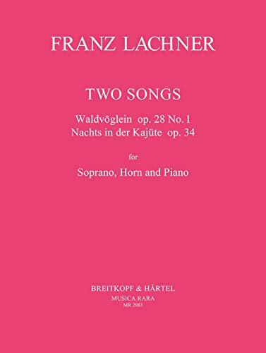 2 Songs für Sopran, Hornund Klavier: Franz Paul Lachner