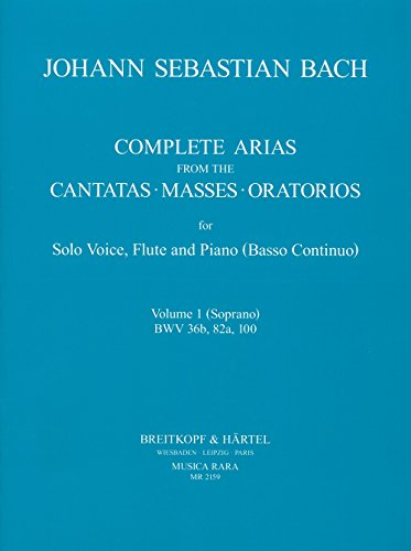 Complete Arias and Sinfonias from theCantatas, Masses and Oratorios vol.1: Johann Sebastian Bach