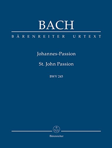 Johannespassion, BWV 245, Partitur : Urtext: Johann Sebastian Bach