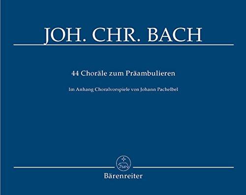 44 Choräle zum Präambulieren : für Orgel: Johann Christoph Friedrich Bach