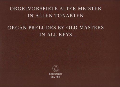 Orgelvorspiele alter Meister inallen Tonarten : 32 Präludien,