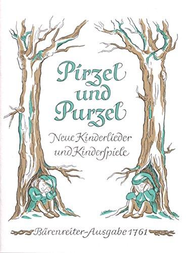 Pirzel und Purzel : Neue Kinderlieder und: Klein
