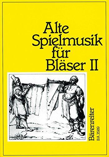 Alte Spielmusik Band 2 :für Bläser