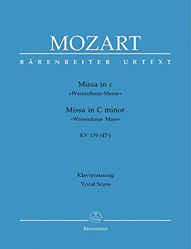 Missa In C-Moll, Waisenhausmesse, K. 139 : Mozart, Wolfgang Amadeus,