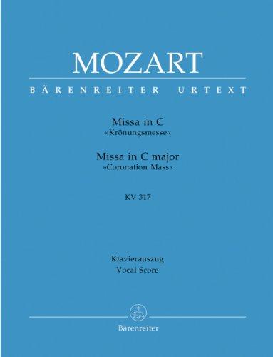 Missa in C»Krönungsmesse« KV 317: Wolfgang Amadeus Mozart