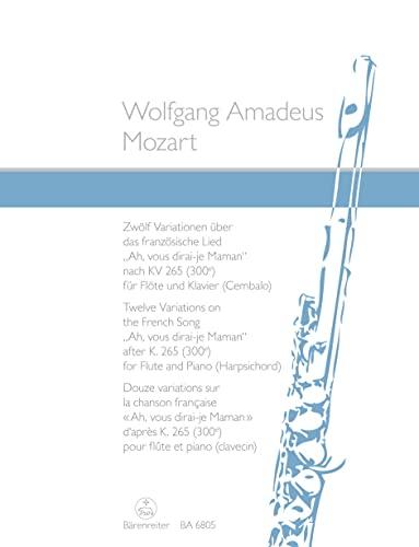Ah vous dirai-je Maman nach KV265 :12 Variationen für Flöte und Klavier: Wolfgang Amadeus...