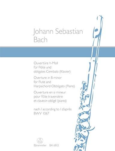 Ouvertüre h-Moll BWV1067 :für Flöte und obligates Cembalo: Johann Sebastian Bach