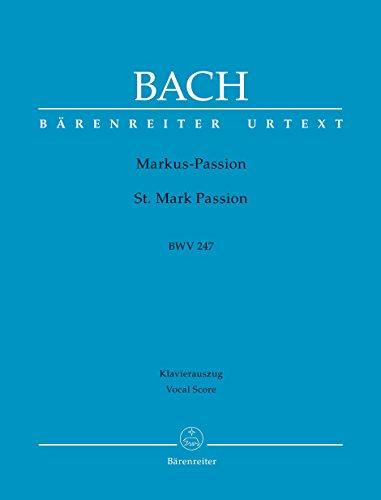 Markus-Passion BWV247 :für Soli, Chor und Orchester: Johann Sebastian Bach