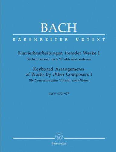 Klavierbearbeitungen fremder WerkeBand 1 : 6 Konzerte BWV972-977: Johann Sebastian Bach