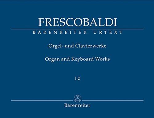 Orgel- und Clavierwerke. Bd.1/2 : Toccate e: Girolamo Frescobaldi