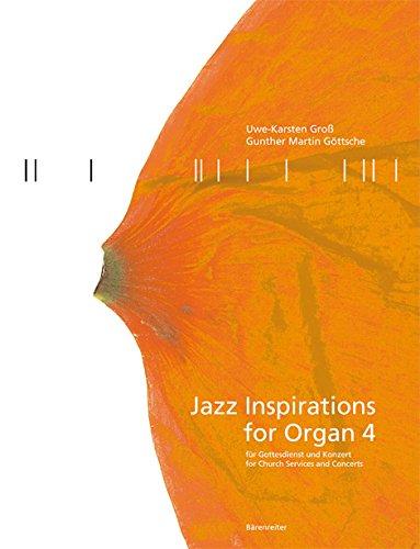 Jazz Inspirations for Organ. Bd.4: Groß, Uwe-Karsten