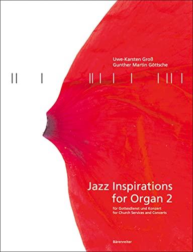 Jazz Inspirations for Organ. Bd.2 : Für: Uwe-Karsten Groß