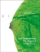 Jazz Inspirations for Organ. Bd.3 : Für: Uwe-Karsten Groß
