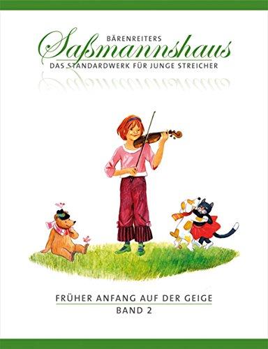 9790006536467: Früher Anfang auf der Geige 2: Die Violinschule für Kinder ab 4 Jahre. 19 Kapitel. Mit zahlreichen Volks- und Kinderliedern sowie Tanzformen, mehrere zweistimmig