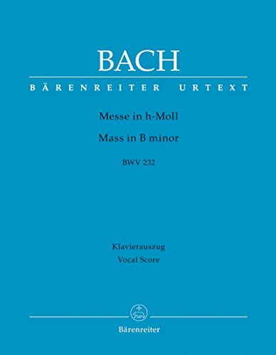 Messe in h-Moll BWV 232: Klavierauszug nach: Bach, Johann Sebastian