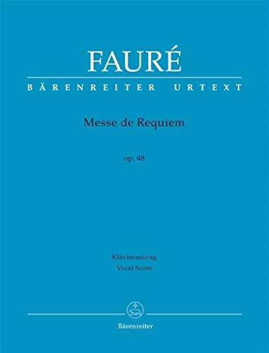 Messe de Requiem op.48, Klavierauszug : Bärenreiter-Urtext: Gabriel Fauré