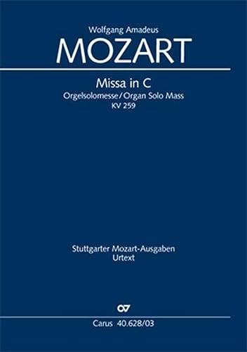 Missa brevis C-Dur KV 259 (Orgelsolomesse): Mozart Wolfgang Amadeus