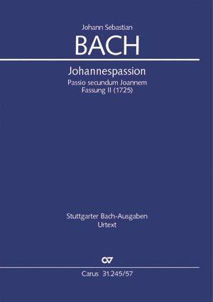 Johannespassion BWV245 (Fassung 2von 1725) : Studienpartitur: Johann Sebastian Bach