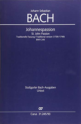 Johannespassion BWV245 (traditionelleFassung 1739/1749): Johann Sebastian Bach