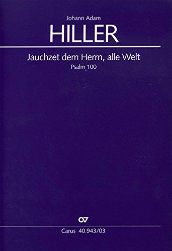 Jauchzet dem Herrn, alle Welt, Klavierauszug: Johann A. Hiller