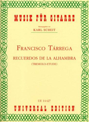 """Recuerdos de la Alhambra"""" Tremolo-Etüde, Edition for: Francisco Tárrega"""