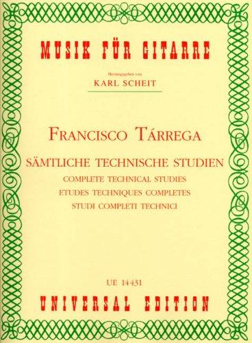 Sämtliche technische Studien :für Gitarre: Francisco T�rrega Eixea