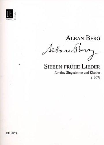 7 frühe Lieder : für Singstimmeund Klavier: Alban Berg