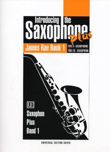 Introducing the Saxophone plusBand 1 : für Saxophon in Es und: James Rae