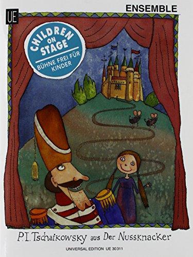 Der Nußknacker : AusgewählteStücke für Kinderensemble: Alexander Tschaikowsky