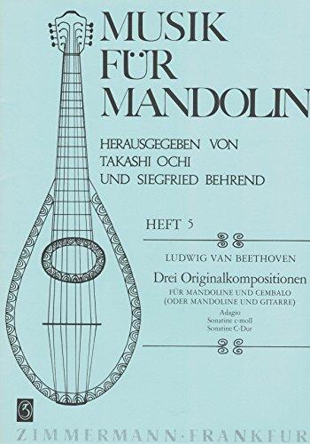 3 Originalkompositionen : fürMandoline und Cembalo: Ludwig van Beethoven