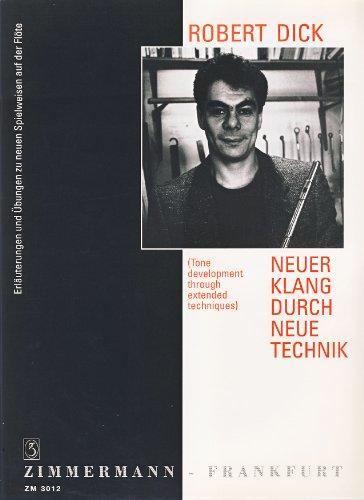 Neuer Klang durch neue Technik :Erläuterungen und Übungen zu: Robert Dick