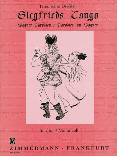 Siegfrieds Tango : Wagner-Parodienfür 4 Violoncelli: Friedmann Dressler