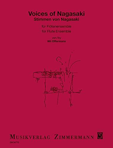 Voices of Nagasaki : für Flöten-Ensemble: Wil Offermans