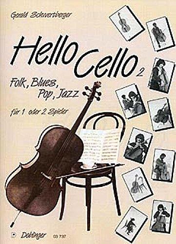 Hello Cello Band 2 : Folk, Blues,Pop und Jazz für 1-2 Spieler: Gerald Schwertberger