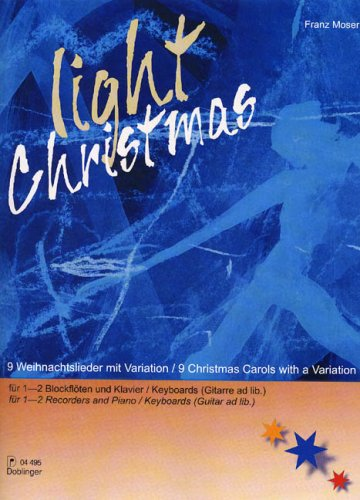 Light Christmas : 9 Weihnachtsliedermit Variation für 1-2 Blockflöten