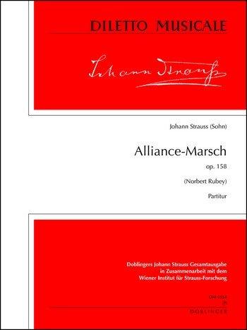 Alliance-Marsch op.158 :für Orchester : Partitur: Johann (Sohn) Strauß