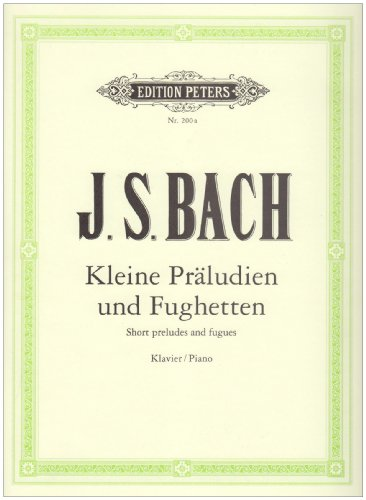 Kleine Praludien und Fughetten: fur Klavier /: Johann Sebastian Bach,
