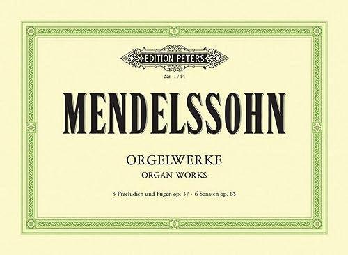 Orgelwerke: 3Praeludien und Fugen op.37 - 6 Sonaten op. 65 (Paperback): Felix Mendelssohn Bartholdy