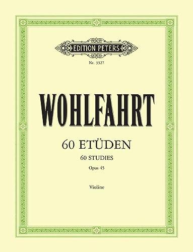 60 STUDIES OP45 FOR VIOLIN: Franz Wohlfahrt