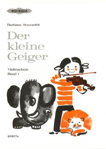 Der kleine Geiger: Violinschule, Band 1: Barbara Stanzeleit