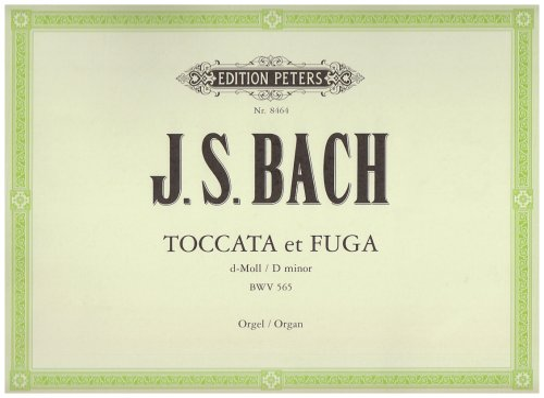 Toccata und Fuge d-Moll BWV 565: Johann Sebastian Bach