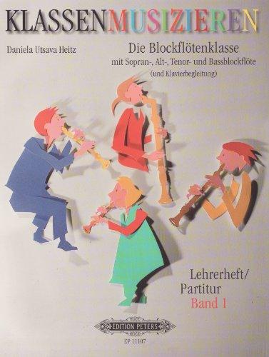 Klassenmusizieren: Die Blockflötenklasse, Band 1: mit Sopran-, Alt-, Tenor- und Bassblö...