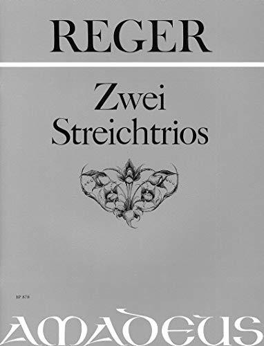 2 Streichtrios op.77b undop.141b, Stimmen: Max Reger