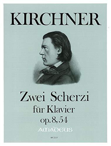 2 Scherzi op.8 und op.54 :für Klavier: Theodor Fürchtegott Kirchner