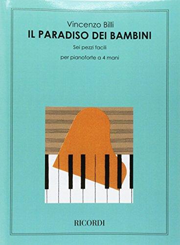 9790041174501: BILLI V. - El Paraiso de los Niños (6 Piezas Faciles) Op.337 para Piano a 4 manos