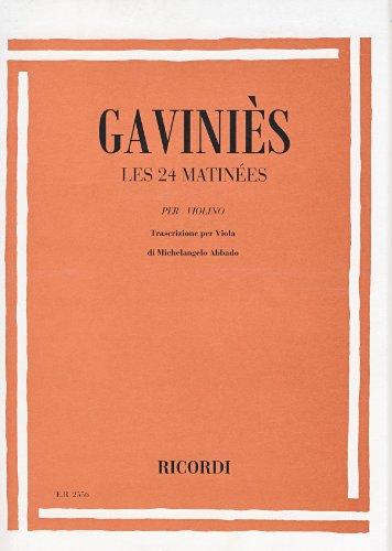 Les 24 matinees per violino :trascrizione per viola: Pierre Gavini�s